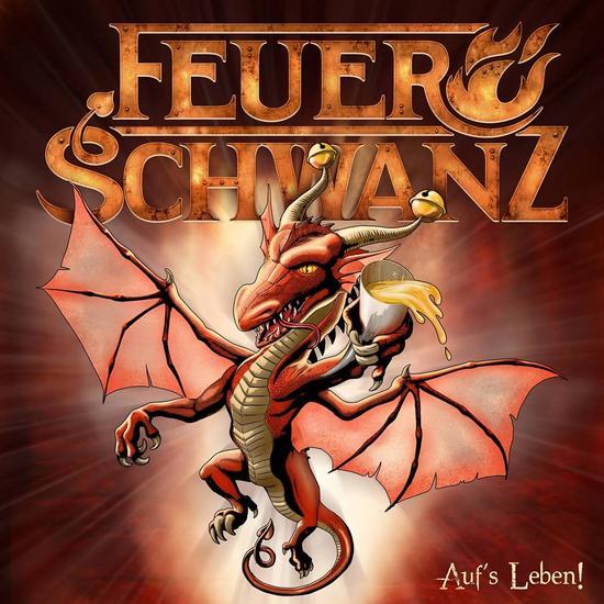 09/02/2015 : FEUERSCHWANZ - Auf's Leben