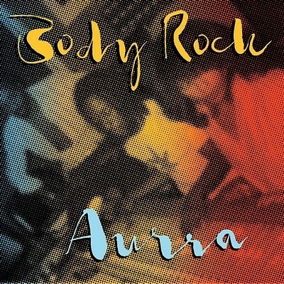 10/12/2016 : AURRA - Body Rock