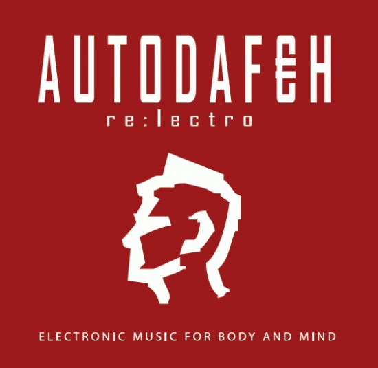 06/09/2011 : AUTODAFEH - re:lectro [electronic music for body and mind]