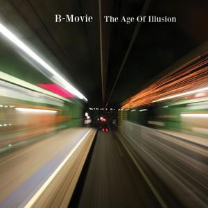 17/06/2014 : B-MOVIE - The age of illusion