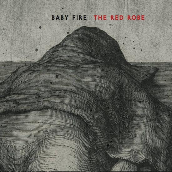 01/12/2014 : BABY FIRE - The Red Robe