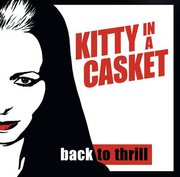 16/12/2011 : KITTY IN A CASKET - Back To Thrill