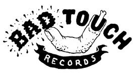 BAD TOUCH RECORDS