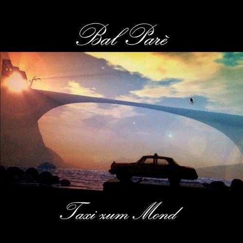 11/07/2014 : BAL PARé - Taxi Zum Mond