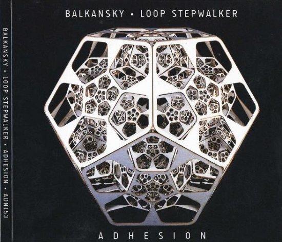 23/10/2012 : BALKANSKY & LOOP STEPWALKER - Adhesion