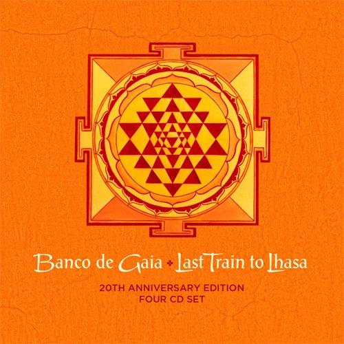 24/07/2015 : BANCO DE GAIA - Last Train To Lhasa (deluxe)