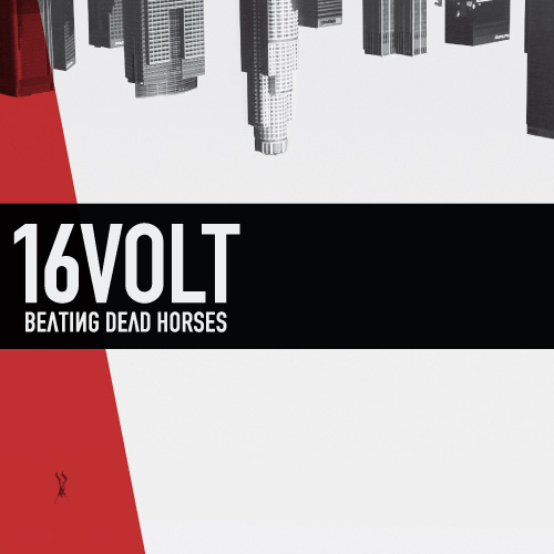 05/05/2011 : 16 VOLT - Beating Dead Horses