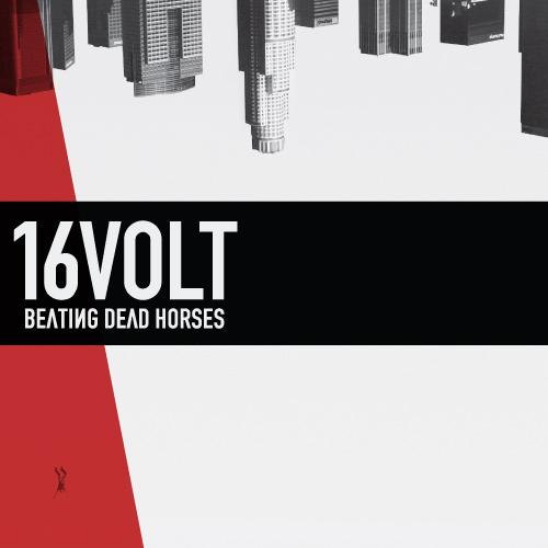05/05/2011 : 16 VOLT - Beating Dead Horses