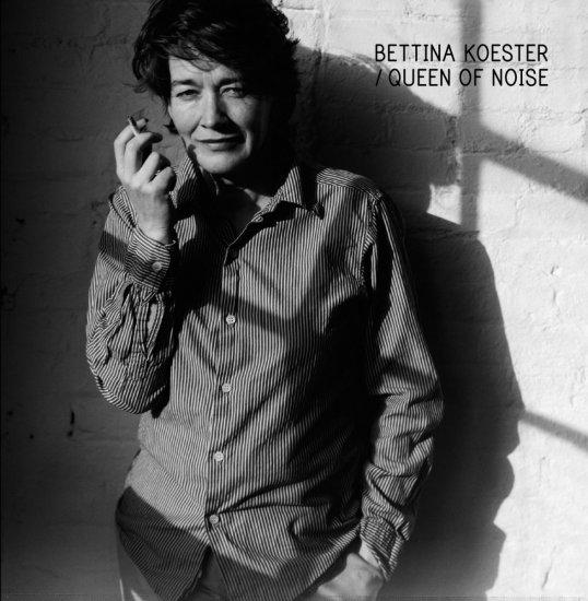 10/08/2011 : BETTINA KOESTER - Queen Of Noise