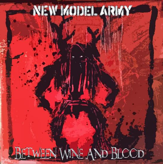 26/09/2014 : NEW MODEL ARMY - Between Wine and Blood