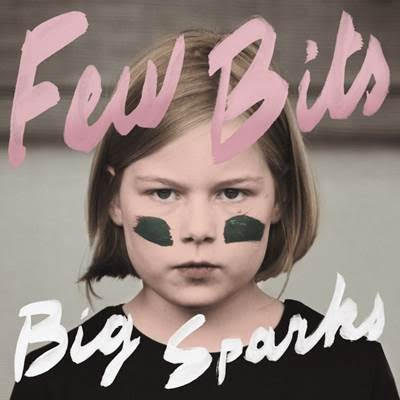 09/12/2016 : FEW BITS - Big Sparks
