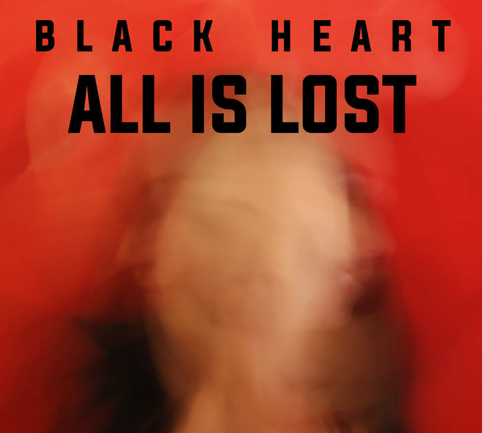 10/12/2016 : BLACK HEART - All Is Lost