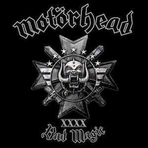 08/09/2015 : MOTORHEAD - Black Magic