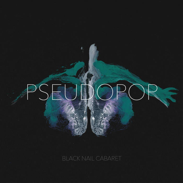 NEWS Black Nail Cabaret releases 4th studio album Pseudopop and brand new video!