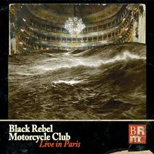 04/05/2015 : BLACK REBEL MOTORCYCLE CLUB - Live in Paris (Theatre Trianon, February 24, 2014) 2CD/DVD