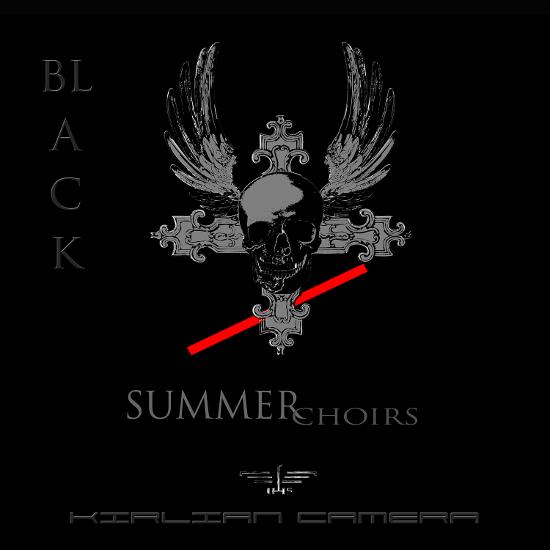 07/01/2014 : KIRLIAN CAMERA - Black Summer Choirs