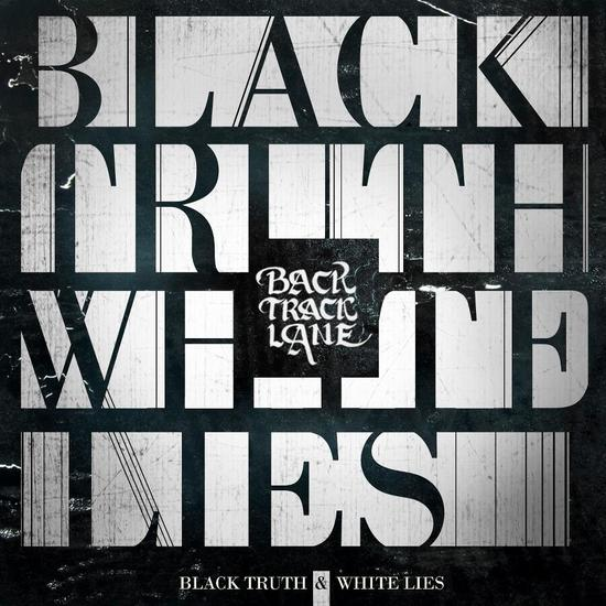 17/07/2013 : BACKTRACK LANE - Black Truth & White Lies