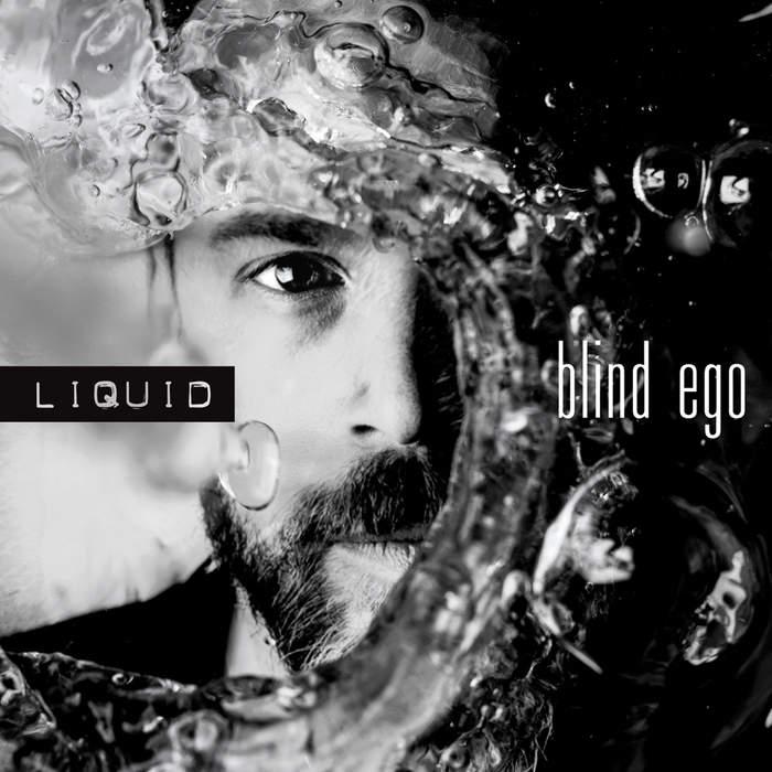 11/12/2016 : BLIND EGO - Liquid
