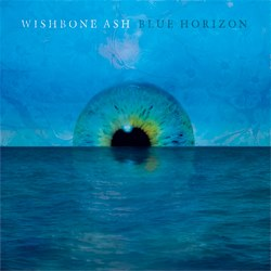 04/09/2014 : WISHBONE ASH - Blue Horizon