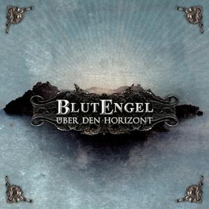 26/04/2011 : BLUTENGEL - Uber den Horizont EP