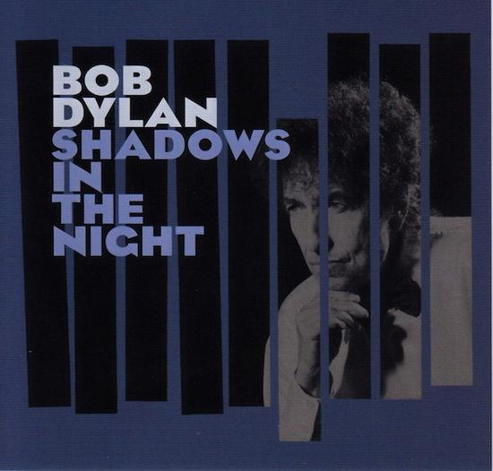 13/02/2015 : BOB DYLAN - Shadows in the Night
