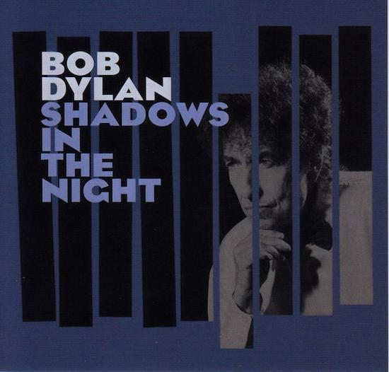 13/02/2015 : BOB DYLAN - Shadows in the Night