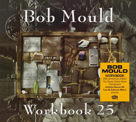 09/06/2015 : BOB MOULD - Workbook/Black Sheets Of Rain