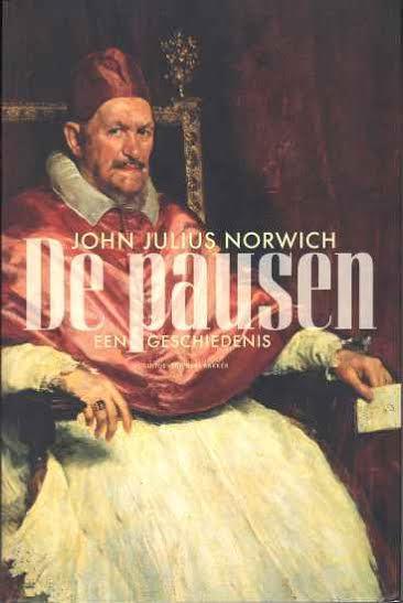 26/09/2014 : JOHN JULIUS NORWICH - The Popes: A History/De Pausen: Een Geschiedenis