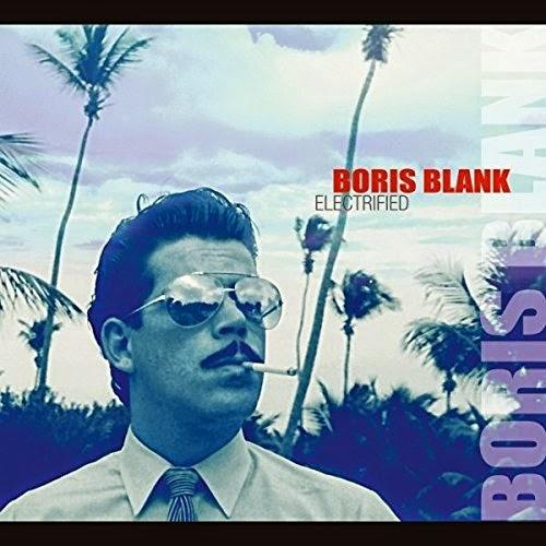 25/12/2014 : BORIS BLANK - Electrified