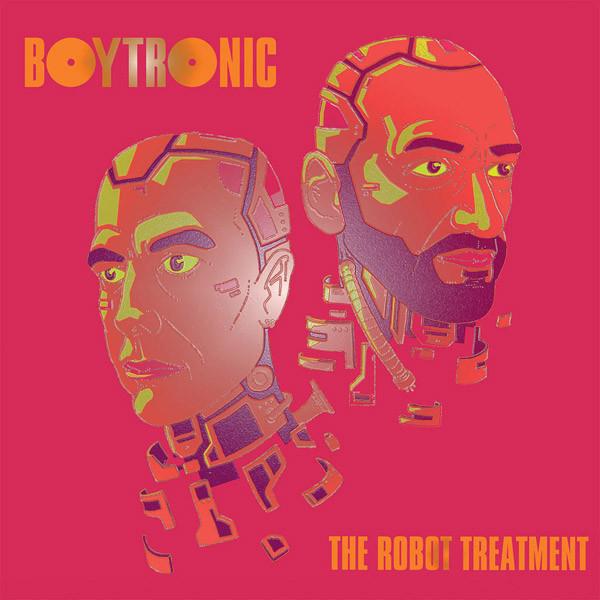 03/05/2020 : BOYTRONIC - The Robot Treatment