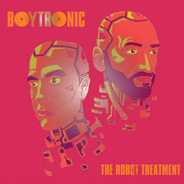 03/05/2020 : BOYTRONIC - The Robot Treatment