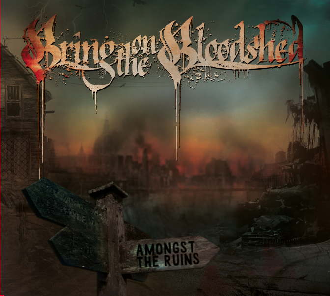 08/12/2016 : BRING ON THE BLOODSHED - Amongst the Ruins