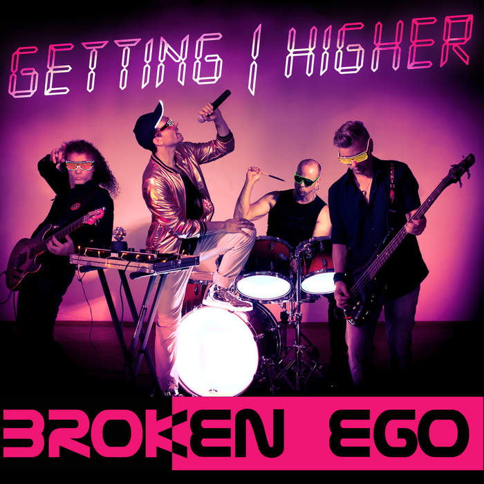 13/11/2018 : BROKEN EGO - Getting Higher