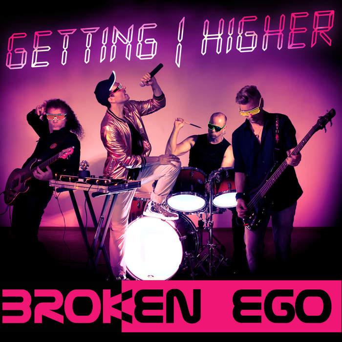 13/11/2018 : BROKEN EGO - Getting Higher