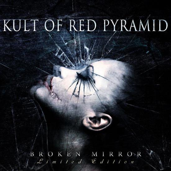 28/04/2014 : KULT OF RED PYRAMID - Broken Mirror