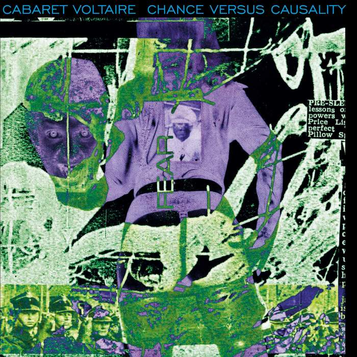 16/10/2019 : CABARET VOLTAIRE - Chance Versus Causality