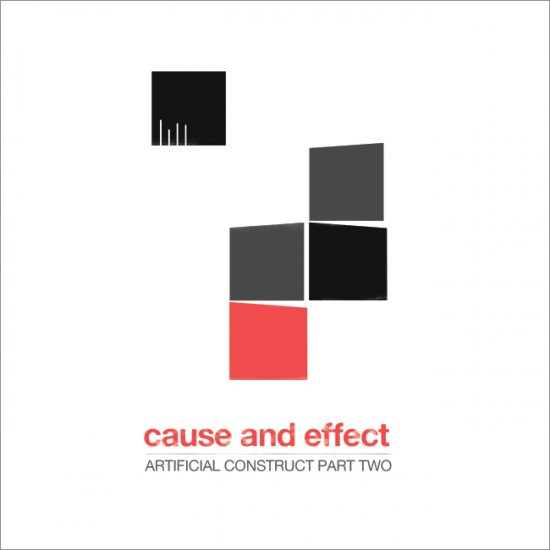 21/07/2011 : CAUSE AND EFFECT - Artificial Construct (Part Two)