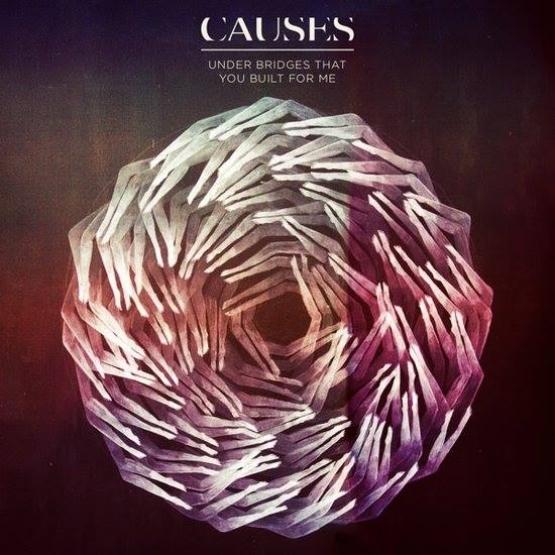 08/12/2016 : CAUSES - Under Bridges That You Built For Me