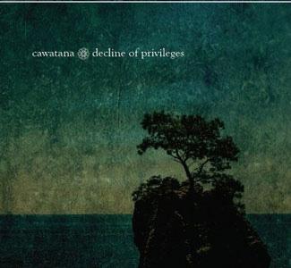 09/12/2016 : CAWATANA - Decline Of Privileges