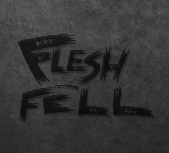 11/09/2013 : FLESH & FELL -