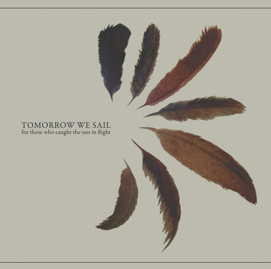 12/01/2014 : TOMORROW WE SAIL - For Those Who Caught The Sun In Flight