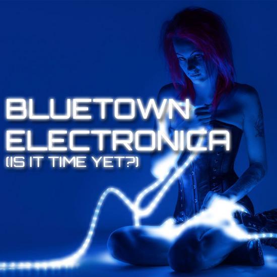 14/04/2014 : VARIOUS ARTISTS - Bluetown Electronica