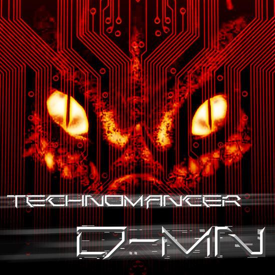 01/08/2014 : TECHNOMANCER - D-MN