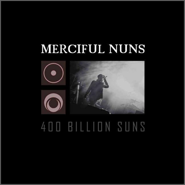 29/11/2015 : MERCIFUL NUNS - 400 Billion Suns