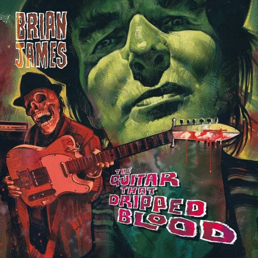 05/01/2016 : BRIAN JAMES - The Guitar That Dripped Blood
