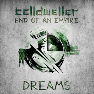 06/04/2015 : CELLDWELLER - End Of An Empire - Dreams EP