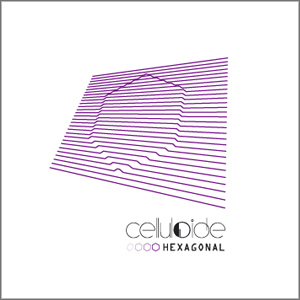 08/06/2011 : CELLULOIDE - Hexagonal