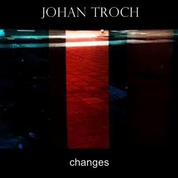 18/02/2013 : JOHAN TROCH - Changes