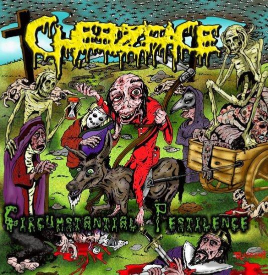 12/08/2011 : CHEEZFACE - Circumstantial Pestilence