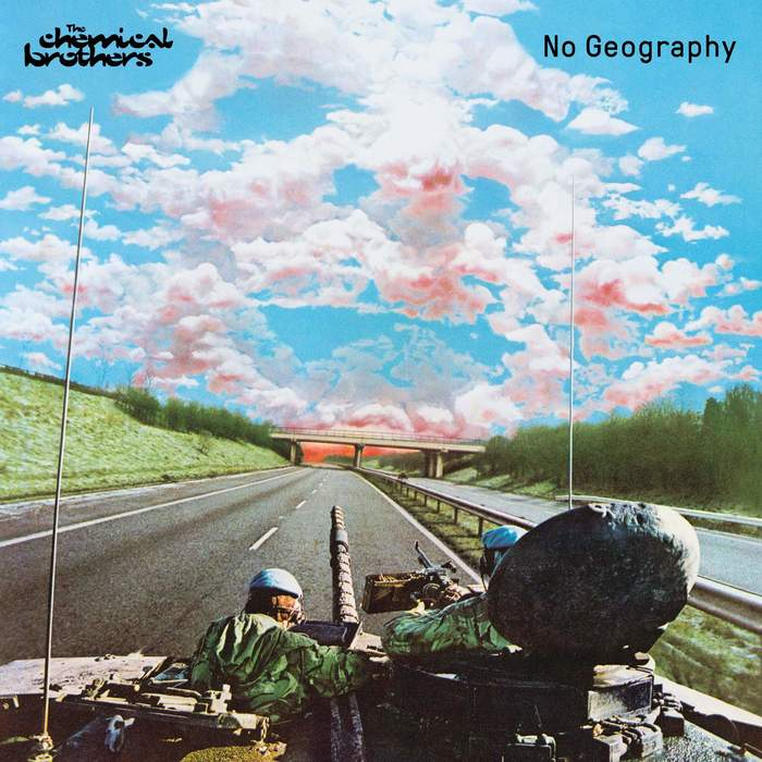 24/07/2019 : CHEMICAL BROTHERS - No Geography